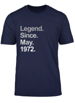 Legend Since May 1972 T Shirt