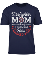 Firefighter Mom T Shirt Firemen Proud Moms Mother S Day Gift