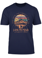 Into The Forest I Go To Lose My Mind Find My Soul Shirt T Shirt