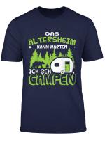 Das Altersheim Kann Warten Ich Geh Campen Wohnwagen Camper T Shirt