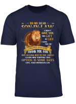 To My Dear Son In Law I Didn T Give You The Gift Of Life T Shirt