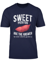 Funby Sweet Potatos Are The Answer Gift Tee Vegetarian T Shirt