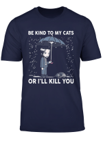 Be Kind To My Cats Or I Ll Kill You Cat Lovers Vegan T Shirt