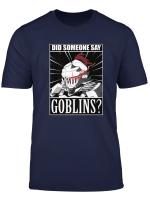 Goblin Slayer Anime T Shirt Did Someone Say Goblins