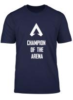 Apex Champion Of The Arena Shirt