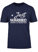 Just Married 10 Years Ago 10Th Wedding Anniversary T Shirt