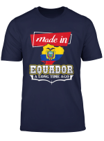 Made In Equador A Long Time Ago Nationality Birthday T Shirt