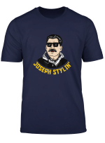 Josef Stlyin Joseph Stalin Communism Meme T Shirt