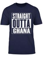 Straight Outta Ghana T Shirt