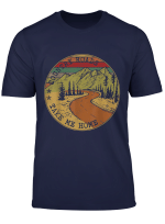 Country Roads Take Me Home Funny Farmer T Shirt Gift