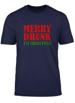 Merry Drunk I M Christmas Funny Xmas Holidays Design T Shirt