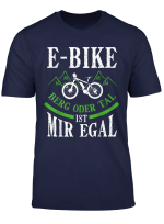 E Bike Fahrrad E Bike Elektrofahrrad Mann Lustiger Spruch T Shirt