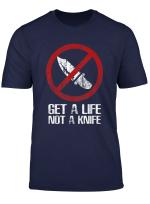 Get A Life Not A Knife Tshirt Anti Knife Crime Awareness Tee