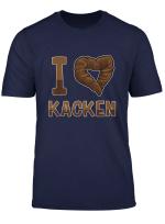 I Love Kacken Ich Liebe Kacken Scheissen Ist Super T Shirt
