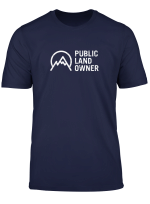 Public Land Owner Conservation Outdoors Mountain Lover Gift T Shirt