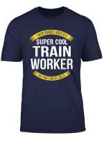 Mens Funny Train Worker Tshirts Gift Appreciation T Shirt