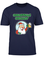 Christmas Beer Shirt For Men Women Christmas Chillin T Shirt