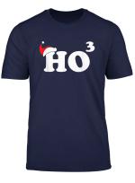 Ho3 Ho Ho Ho Funny Christmas T Shirt
