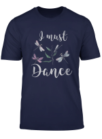 I Must Dance Watercolor Dragonflies T Shirt