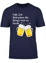 Falls Ich Betrunken Bin Bringt Mich Zu Nicole T Shirt Bier