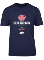 Queens Are Born In June Birthday Girl Women Gift T Shirt