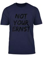 Not Your Ernst Shirt Denglisch Nicht Dein Ernst Lustig Fun T Shirt