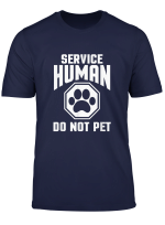 Service Human Tshirt Do Not Pet Funny Dog Lover Quotet Shirt