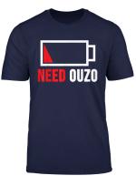 Need Ouzo T Shirt Griechenland Batterie Schnaps Geschenk