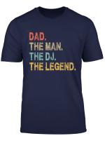 Dad The Man The Dj The Legend Vintage Disk Jockey Dj T Shirt