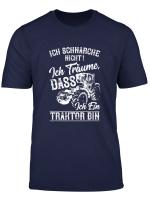 Landwirt Traktor Bauer T Shirt Ich Schnarche Nicht Geschenk
