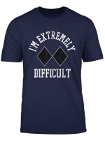 Ski Snowboard I M Extremely Difficult Diamond Sign Funny T Shirt