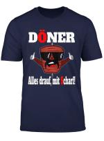 Doner Kebab Alles Mit Scharf Donerspiess T Shirt