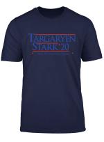 Targaryen And Stark For President 2020 T Shirt
