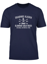Skagway Alaska Klondike Gold Rush National Historic Park T Shirt
