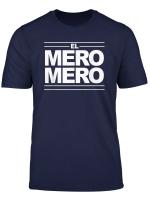 El Mero Mero Dia De Los Padres T Shirt Tee