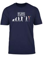 Funny Anti Trump T Shirt Go Back We Fucked Up Evolution Tee