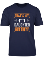 That S My Daughter Out There Funny Football Gift For Mom Dad T Shirt