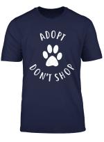 Adopt Don T Shop Animal Adoption Gift T Shirt