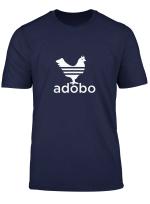 Chicken Adobo T Shirt Filipino S Favorite Dish Novelty Tee