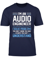 I M An Audio Engineer I Solve Problems Funny Sound Recording T Shirt