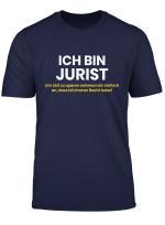 Ich Bin Jurist Ich Habe Immer Recht Anwalt Jura T Shirt