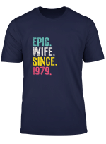 Womens Epic Wife Since 1979 40Th Wedding Anniversary Gift For Her T Shirt