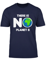 There Is No Planet B Earth Day T Shirt