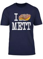 I Love Mett T Shirt Mettbrochten Fun Shirt Fleisch