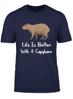 Life Is Better With A Capybara T Shirt Cute Animal Pet Tee