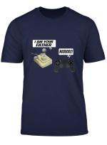 Joystick I Am Your Father Joypad Funny Geek Computer Nerd T Shirt