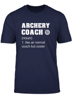 Archery Coach Funny Archer Gift T Shirt