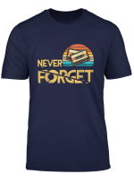 Never Forget Audio Cassette 70S 80S 90S T Shirt Gift Tee