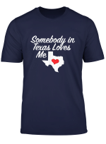Somebody In Texas Loves Me T Shirt Cute Precious Gift