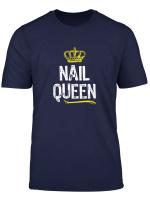 Nail Queen Women Girls Tech Technician Funny Cool Cute Gift T Shirt